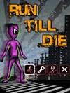 Run Till Die