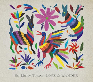 So many tears - Love & Wander