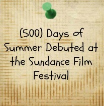 500 Days of Summer Debuted at the Sundance Film Festival