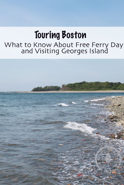 Touring Boston - What to Know About Free Ferry Day and Visiting Georges Island