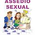 Assédio Sexual no trabalho: Como proceder, e como agir?