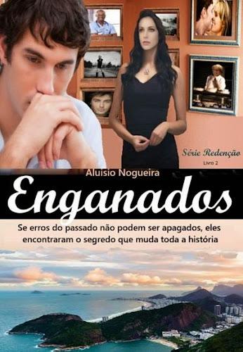 Divulgada a Nova Capa da Versão Impressa do Livro ENGANADOS - Livro 2 da Série R