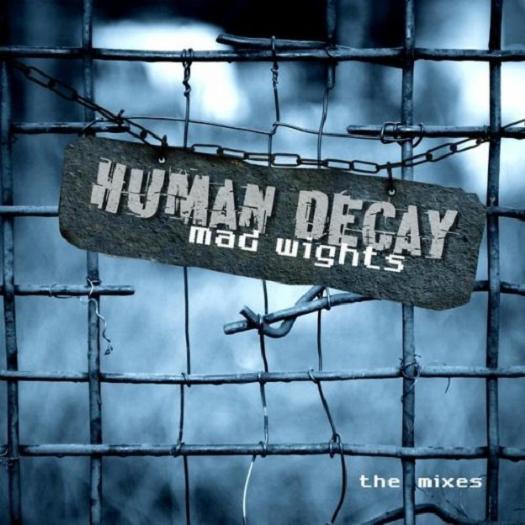 Human Decay Mad Wights