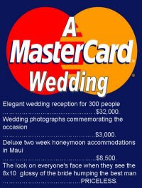 There are some things money can't buy, for everything else there's MASTERCARD - A MasterCard Wedding