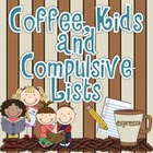 Coffee Kidsand Compulsive Lists=