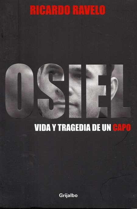 Narco Libro: Osiel, Vida y Tragedia de un Capo.