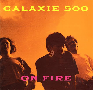 Galaxie 500 - On Fire - 1989