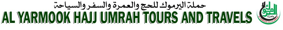 AL YARMOOK HAJJ UMRAH TOURS AND TRAVELS
