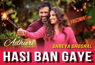 Mp3 Songs A2z Hasi Ban Gaye Song Mp3 Download Male Female Hamari Adhuri Kahani