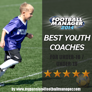 Football Manager 2014 Excellent Youth coaches