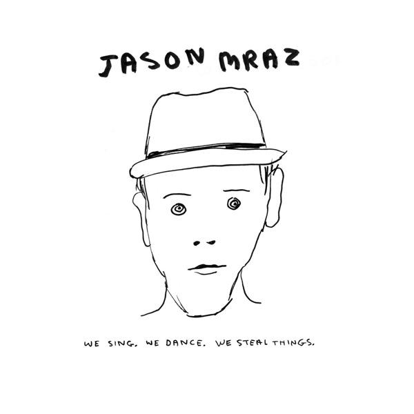 Jason Mraz - We Sing. We Dance. We Steal Things (Bonus Track Version) Cover