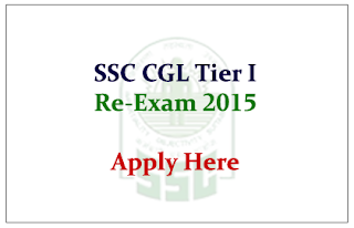 SSC CGL Tier - I 2015 Re-Examination Notification Out- Apply Here