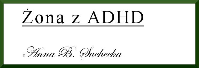 Żona z ADHD - Anna B. Suchecka