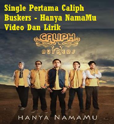 Caliph Buskers - Hanya NamaMu Video Dan Lirik