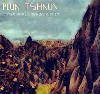 Plua Tshauv - Outer World, Behind A Dust