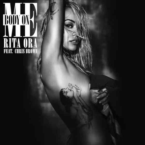 Body On Me - Rita Ora Feat. Chris Brown
