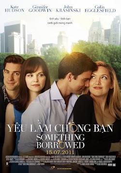 Yêu Lầm Chồng Bạn - Something Borrowed (2011) Poster