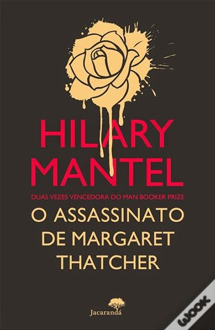 http://www.wook.pt/ficha/o-assassinato-de-margaret-thatcher/a/id/16209595?a_aid=54ddff03dd32b