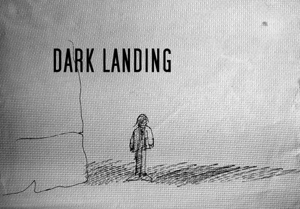 DARK LANDING