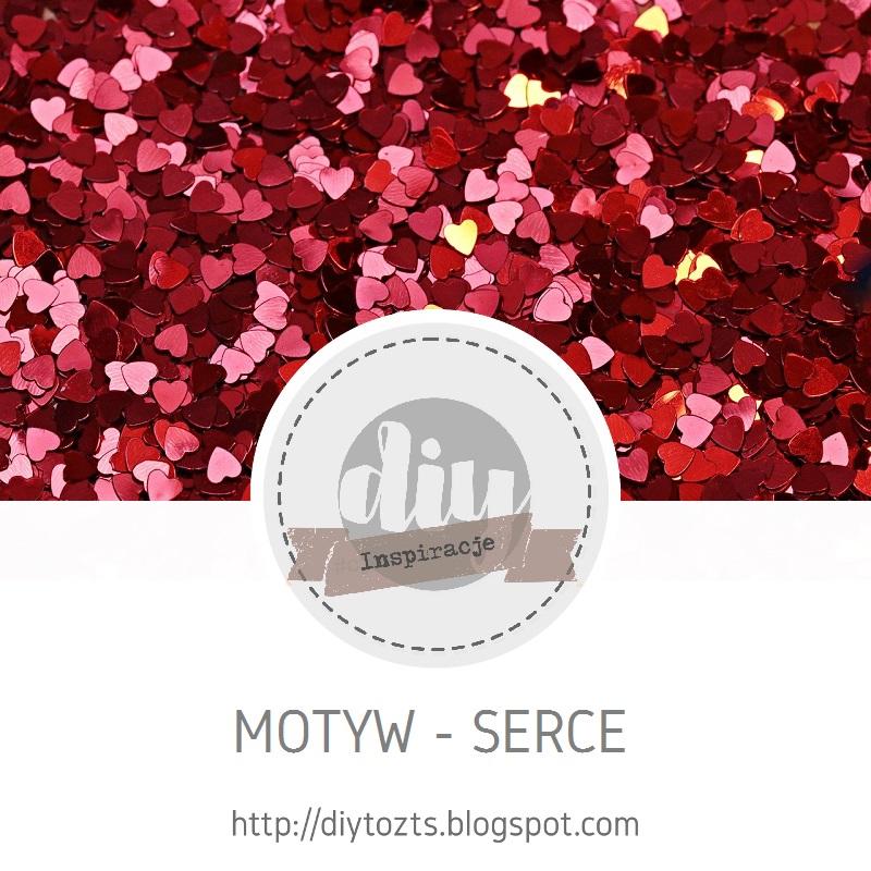 INSPIRACJE - motyw SERCE/HEART
