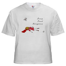 "Buy the ""Drop Dead Gorgeous"" T-shirt here"