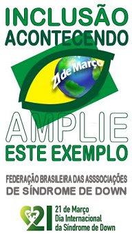 O texto - Inclusão acontecendo, amplie esta idéia - sobre o logotipo da FBASD - um olho puxado dentro da bandeira do brasil, com o texto 21 de março.