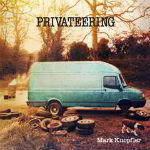 Mark Knopfler – Privateering CD 1 – 2012