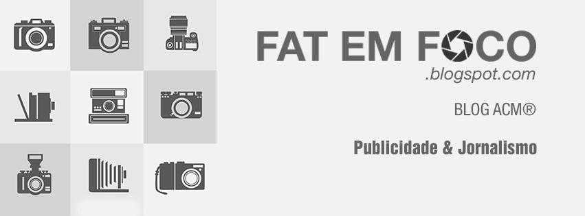 FAT EM FOCO