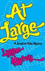 At Large, 3rd Josephine Fuller mystery on Kindle and in paperback. Click cover for more.