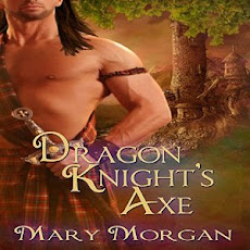 Historical Highlander Time Travel Romance: DRAGON KNIGHT'S AXE by Mary Morgan