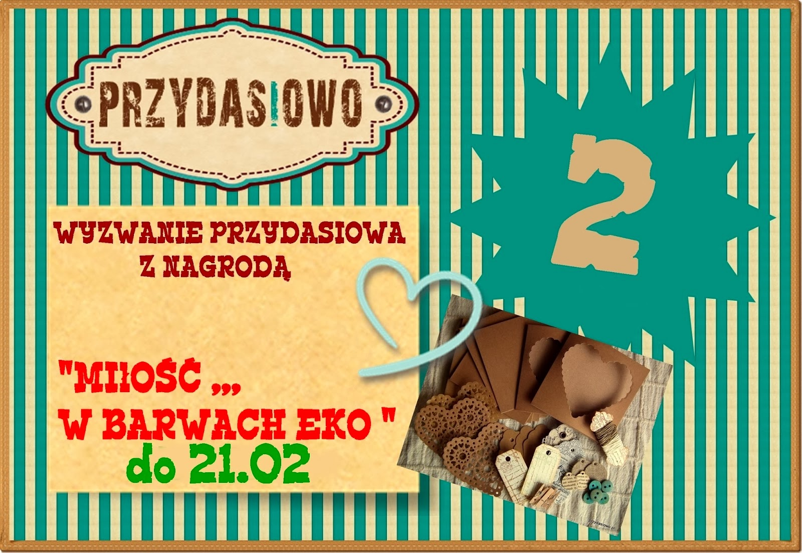 http://franki-przydasiowo.blogspot.com/2014/02/2-wyzwanie-przydasiowe-z-nagroda.html