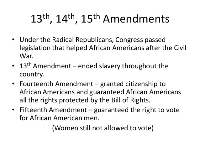 significance of the 13th 14th and 15th amendments to american history