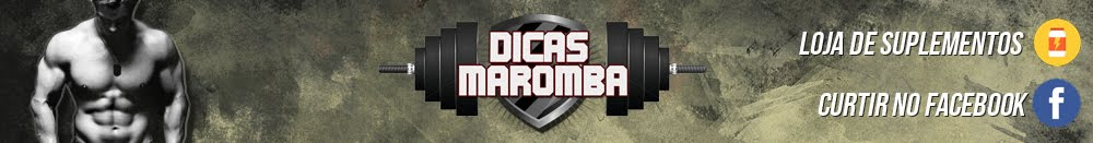 Dicas Maromba