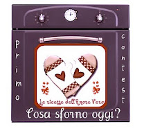"Contest ""COSA SFORNO OGGI?"" del blog Le ricette dell&#39;Amore Vero!"
