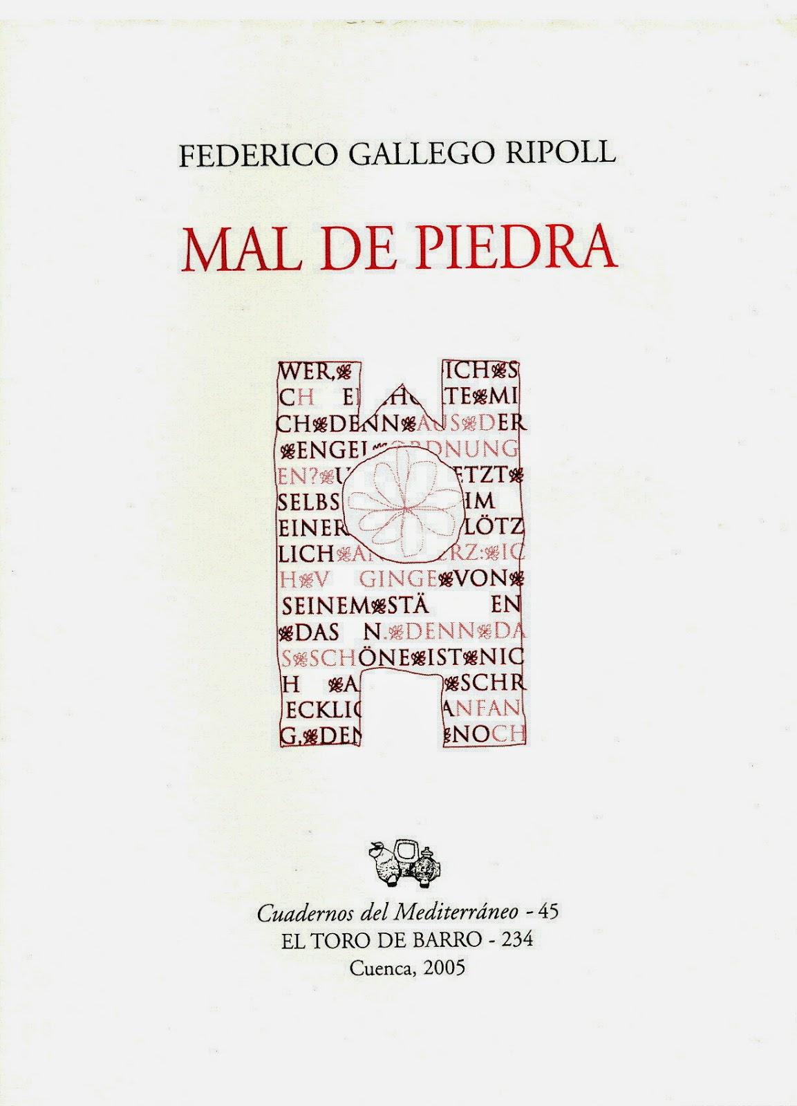 """Federico Gallego Ripoll, """"Mal de piedra"""", Col Cuadernos del Mediterráneo, Ed. El Toro de Barro, 2005."""