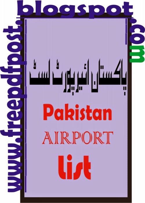 http://www.mediafire.com/view/ovug389tpr1bsd9/Airports_List_Pakistan.pdf