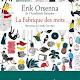 La Fabrique des mots, d'Erik Orsenna