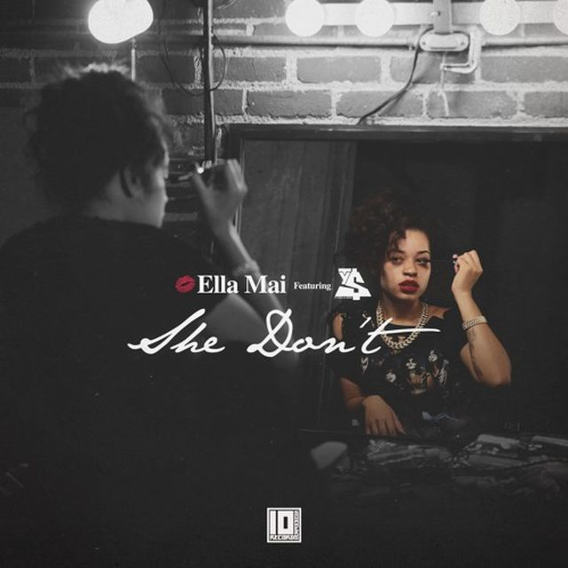 Ella Mai - She Don't (Feat. Ty Dolla $ign)