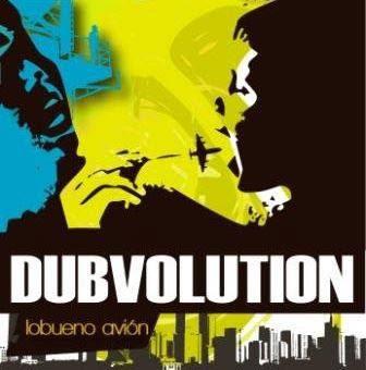 DUBVOLUTION - Lobueno Avión (2008)