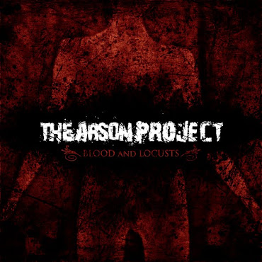 The Arson Project With Their Blood And Locusts