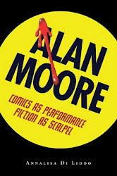 Alan Moore Comics as Performance, Fiction as Scalpel (UPM, 2009)