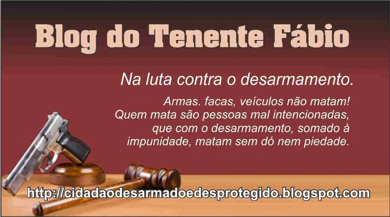 Blog do Tenente Fábio: não ao estatuto do desarmamento!
