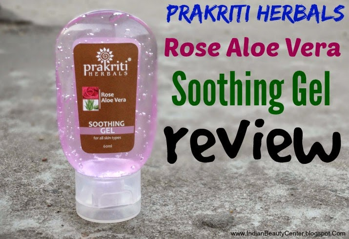 Prakriti Herbals Rose Aloe Vera Soothing Gel Review