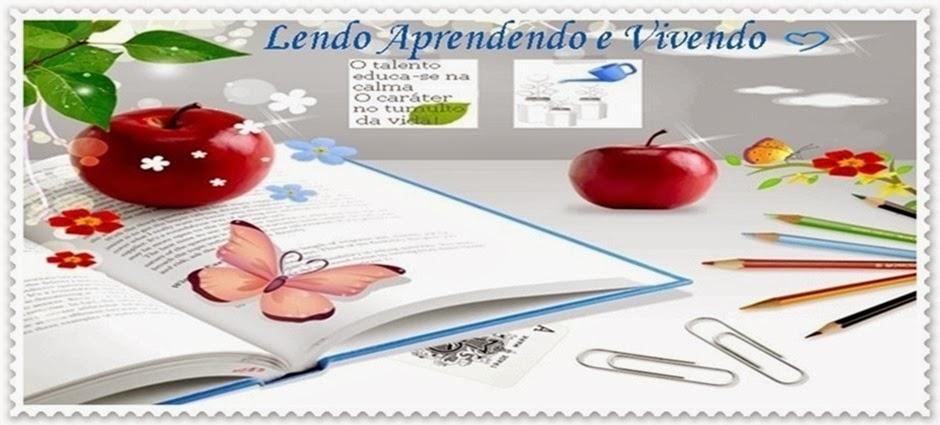 ♥ Lendo  Aprendendo e Vivendo ♥