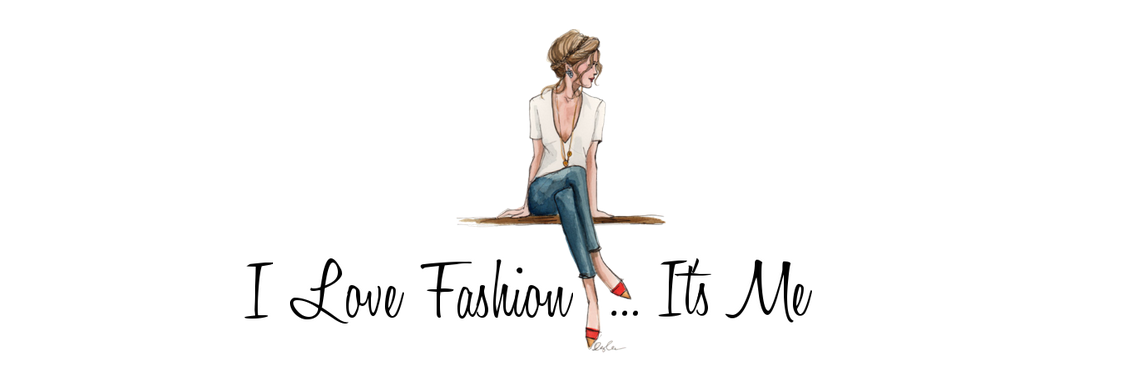 I love Fashion...It's Me