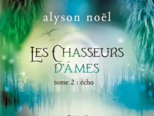 Les chasseurs d'âmes, tome 2 : Écho d'Alyson Noël
