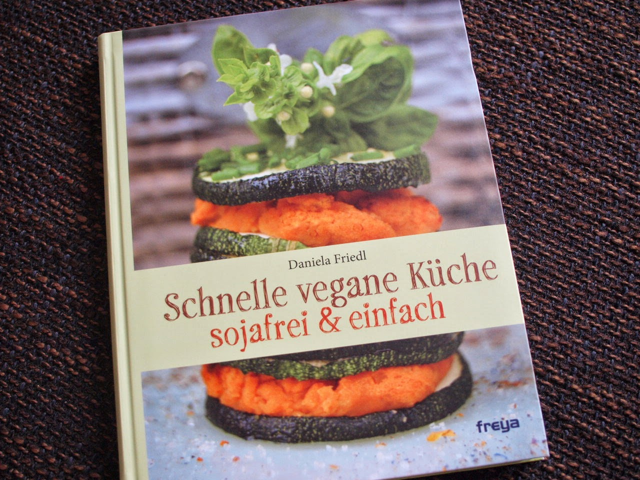 Büchertipp: Schnelle vegane Küche - sojafrei & einfach von Daniela ...