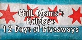 ChiIL Mama's Holidaze 12 Days of Giveaways.  Enter through midnight 12/14