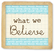 click to learn more about our beliefs