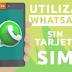 Cómo Utilizar WhatsApp en un Smartphone o Tablet sin SIM
